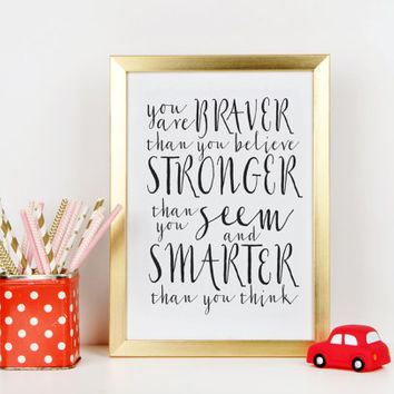 Winnie the Pooh inspirational quote,You are BRAVER than you believe nursery kids wall art print, teen room dorm decor, graduation gift