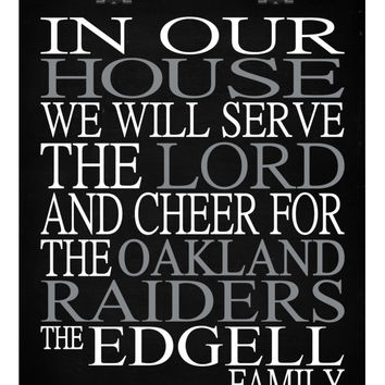 In Our House We Will Serve The Lord And Cheer for The Oakland Raiders personalized print - Christian gift sports art - multiple sizes