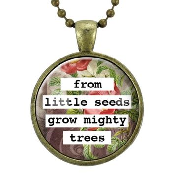 From Little Seeds Grow Mighty Trees Necklace, Gifts For Graduates, Teacher Gift, Appreciation Graduation Gift Idea