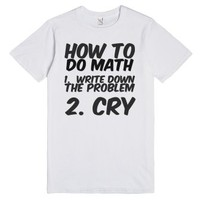 How to do math tee t shirt-Unisex White T-Shirt