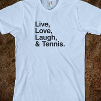 Live , love , laugh and tennis - The big t-shirts store