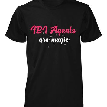 Fbi Agents Are Magic. Awesome Gift - Unisex Tshirt