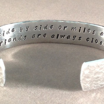 "READY TO SHIP 1/2"" - ""Side by side, or miles apart, best friends are always close at heart""  Hidden message hammered cuff bracelet"
