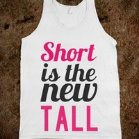 SHORT IS THE NEW TALL TANK