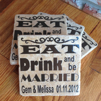 Custom Ceramic Tile Coasters with Brown Vinyl Lettering 4X4 - Set of 4 - Eat Drink & be Married