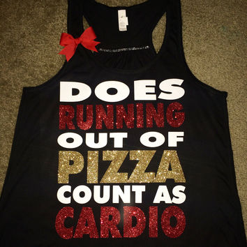 Does Running Out Of Pizza Count as Cardio - Ruffles with Love - Racerback Tank - Womens Fitness - Workout Clothing - Workout Shirts with Sayings