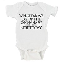 What Do We Say To The God of Naps? Not Today Baby Onesuit