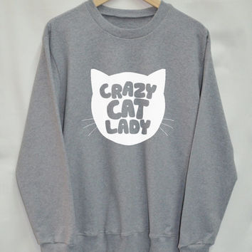 Crazy cat lady Shirt Sweatshirt Clothing Sweater Top Tumblr Fashion Funny Text Slogan Dope Jumper tee