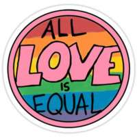 'all love is equal' Sticker by andilynnf