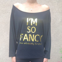 I'm So Fancy Shirts