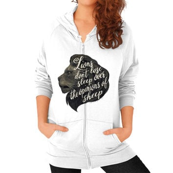 Lions don't lose sleep over the opinions of sheep Zip Hoodie (on woman)
