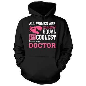 Coolest Women Become A Doctor Funny Gift - Hoodie