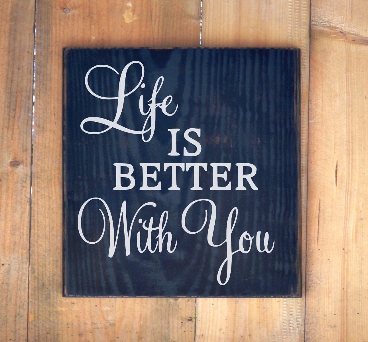Life Is Better With You Couples Love From