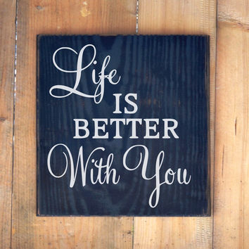 Life Is Better With You Couples Love Quotes Wood House Sign Anniversary Gift Master Bedroom Suite