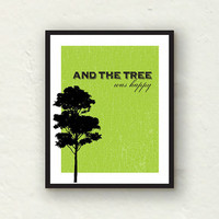 Green home decor - The Giving Tree - And the Tree was Happy - graphic art print - 8x10