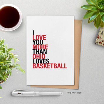 Fathers Day Card, Husband Gift, Ohio Basketball Card, I Love You More Than Ohio Loves Basketball Card