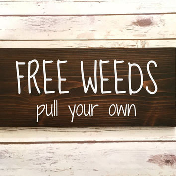 Garden Sign, Garden Decor, Outdoor Wall Art, Gardening Gift, Wood Sign Quote, Country Home Decor, Custom Garden Sign, Country Quotes,