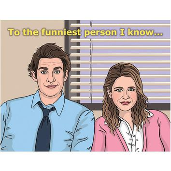 To the Funniest Person I Know Jim & Pam Card