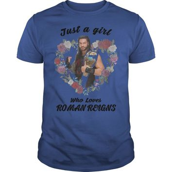 Just a girl who loves roman reigns shirt Guys Tee