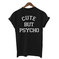 CUTE BUT PSYCHO Letters Print Women Tshirt Cotton Casual Shirt For Lady