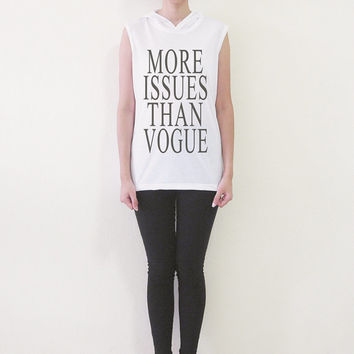 More Issues Than Vogue Tank Top Women T Shirt Mean Girls Shirts Hipster Hype Sleeveless Hoodies Vest Womens TShirts Size S M L