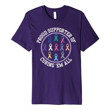 Proud Supporter Curing All Cancers Ribbons Awareness T-shirt
