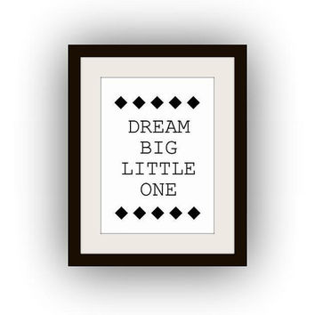 Dream big little one, Printable Wall Art, black and white, nursery quotes print, playroom decal, gift for kid, kids baby boy, vertical small