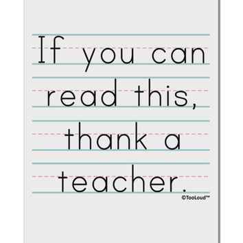 """If You Can Read This - Thank a Teacher Aluminum 8 x 12"""" Sign"""