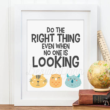 Elementary Classroom Poster, Do the Right Thing Even When No One is Looking, Classroom Sign, Kindergarten Print, Inspiring Classroom Quote
