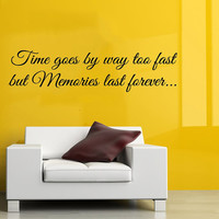 Wall Decals Vinyl Decal Sticker Quote Time Goes By Way Too Fast But Memories Last Forever Interior Design Bedroom Living Room Decor KT109