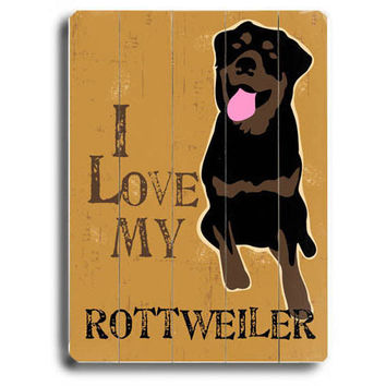 Love My Rottweiler Wood Sign
