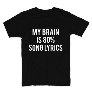 My Brains Is 80% Song Lyrics Unisex Graphic Tee