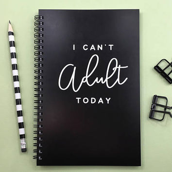 Writing journal, spiral notebook, sketchbook, bullet journal, black white, blank lined dot grid paper - I can't adult today