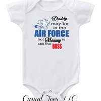 Daddy is in the Airforce but Mommy is the Boss Funny Baby Boy / Girl Baby Bodysuit or Toddler Tee