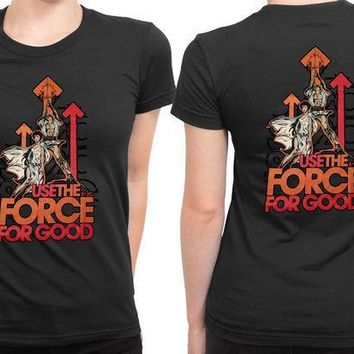 ESBH9S Star Wars Use The Force For Good 2 Sided Womens T Shirt
