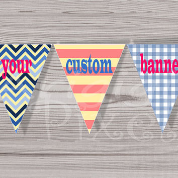 Custom Party Banner Your Own Massage Personalized Party Decoration PDF file DIY Printable Pennant