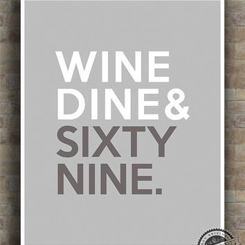 Wine dine sixty nine print from inkist prints typography for Wine and dine wall art