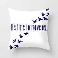 Time to Move On Throw Pillow by Ian Layne | Society6