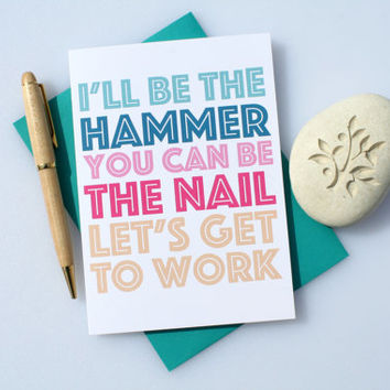 Funny Love Card, Sexy Love Card, Naughty Love Card, Romantic Love Card, Cute Love Card, Valentine's Card, Anniversary Card, Hammer & Nail