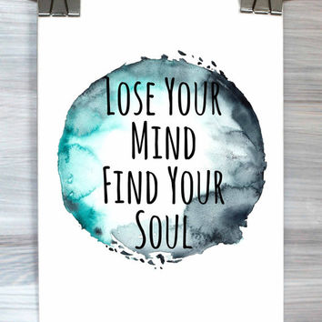 Lose Your Mind Find Your Soul Print Inspirational Typography Poster Watercolor Life Quote Wall Art Dorm Apartment Bedroom Home Decor