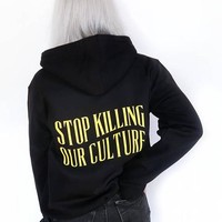 """""""Stop Killing Our Culture"""" Hoodie"""