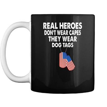 Real Heroes Dont Wear Capes They Wear Dog Tags Mug