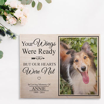 Custom Printed Your Wings Were Ready But Our Hearts Were Not Pet Condolences Dog Memorial Cat Memorial Gift Personalized Photo Gift on Wood