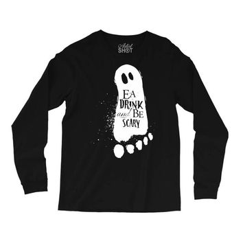 eat drink and be scary Long Sleeve Shirts