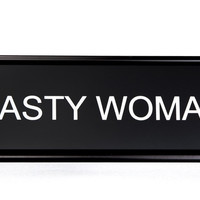 Nasty Woman Nameplate