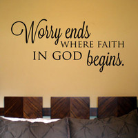 Worry Ends Where Faith in God Begins Vinyl Wall Art Decal