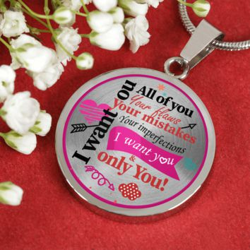 I want all of you pendant necklace, great gift for wife or girlfriend