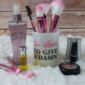 Makeup Brush Holder - Makeup Organizer - Desk Organizer - Pen Holder - Pencil Holder - White Glitter / Too Glam To Give A Damn