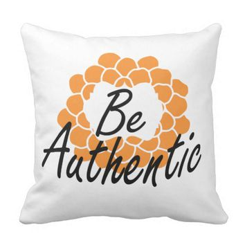 be Authentic pillows