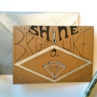 Shine Bright Like a Diamond- Blank Greeting Card w/ Black and Silver Metallic Ink- Hand Lettered & Illustrated